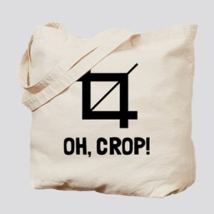 Oh crop! Tote Bag
